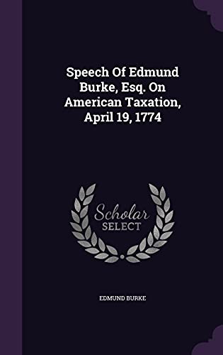 9781355676683: Speech of Edmund Burke, Esq. on American Taxation, April 19, 1774