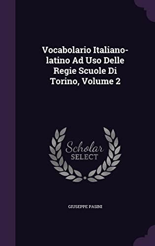 Vocabolario Italiano Latino Ad Uso Delle Regie Scuole Di Torino