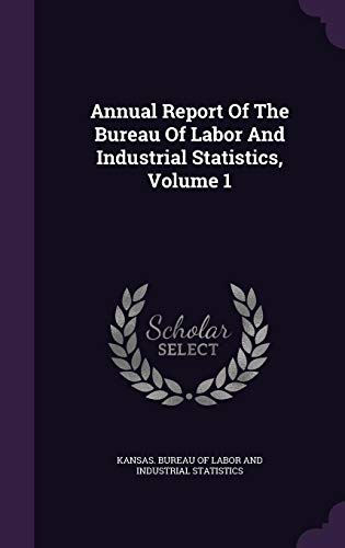 9781355680376: Annual Report Of The Bureau Of Labor And Industrial Statistics, Volume 1