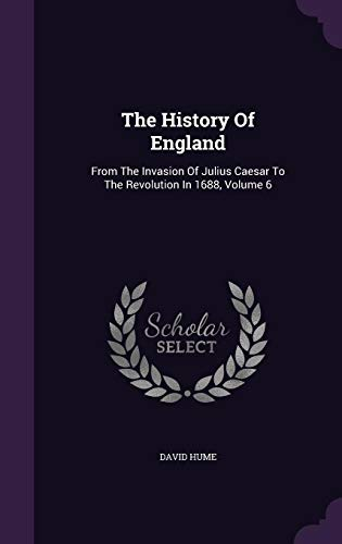 9781355684398: The History of England: From the Invasion of Julius Caesar to the Revolution in 1688, Volume 6