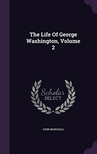 9781355692102: The Life of George Washington, Volume 2