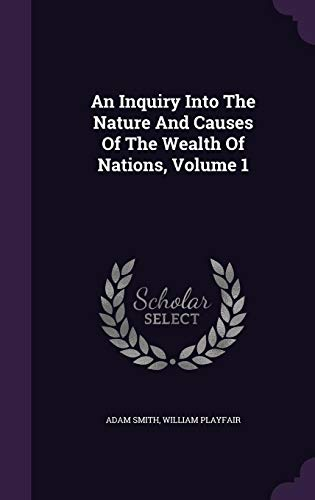 9781355701354: An Inquiry Into The Nature And Causes Of The Wealth Of Nations, Volume 1