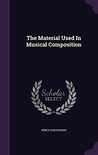 9781355720706: The Material Used in Musical Composition