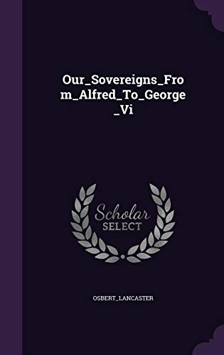 9781355733232: Our_sovereigns_from_alfred_to_george_vi