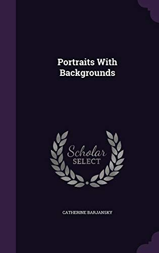 Portraits with Backgrounds (Hardback or Cased Book): Barjansky, Catherine
