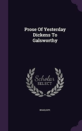 9781355736370: Prose of Yesterday Dickens to Galsworthy