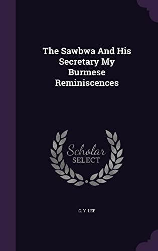 The Sawbwa and His Secretary My Burmese: Lee, C. y.