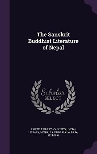 The Sanskrit Buddhist Literature of Nepal (Hardback): Rajendralala Mitra