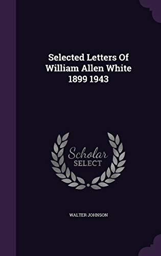 9781355743378: Selected Letters of William Allen White 1899 1943