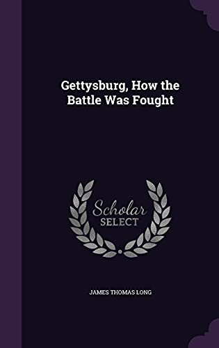 9781355760504: Gettysburg, How the Battle Was Fought