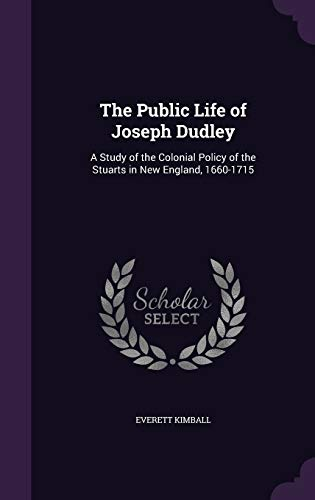 9781355761969: The Public Life of Joseph Dudley: A Study of the Colonial Policy of the Stuarts in New England, 1660-1715