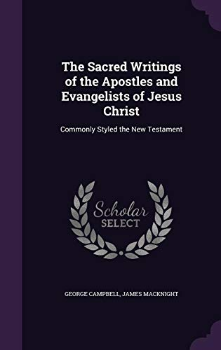 9781355766544: The Sacred Writings of the Apostles and Evangelists of Jesus Christ: Commonly Styled the New Testament