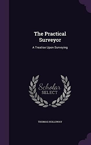 9781355770282: The Practical Surveyor: A Treatise Upon Surveying
