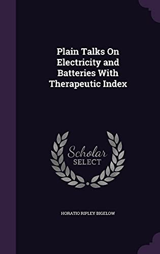 9781355775355: Plain Talks on Electricity and Batteries with Therapeutic Index