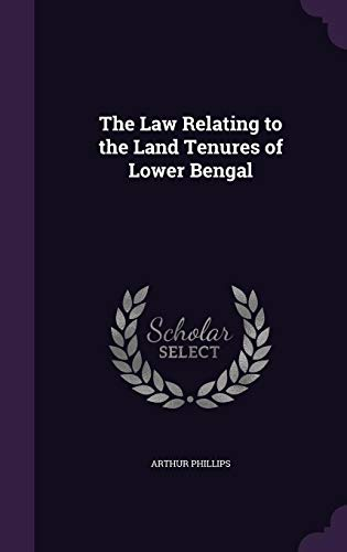 9781355782094: The Law Relating to the Land Tenures of Lower Bengal