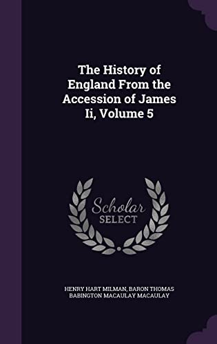 9781355788119: The History of England from the Accession of James II, Volume 5