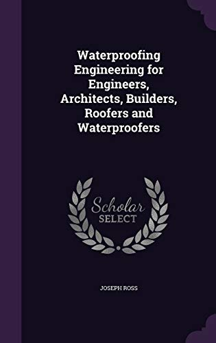 9781355788188: Waterproofing Engineering for Engineers, Architects, Builders, Roofers and Waterproofers
