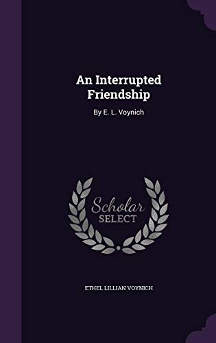 9781355791034: An Interrupted Friendship: By E. L. Voynich