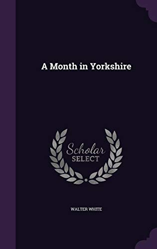 9781355792895: A Month in Yorkshire