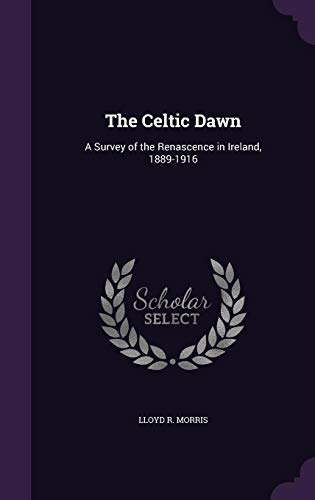 9781355807117: The Celtic Dawn: A Survey of the Renascence in Ireland, 1889-1916