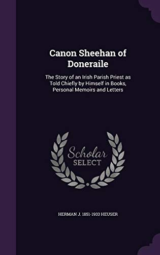 9781355810582: Canon Sheehan of Doneraile: The Story of an Irish Parish Priest as Told Chiefly by Himself in Books, Personal Memoirs and Letters