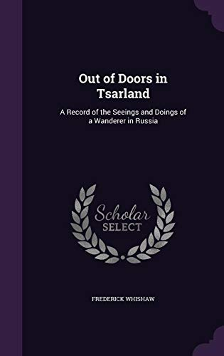 9781355813002: Out of Doors in Tsarland: A Record of the Seeings and Doings of a Wanderer in Russia