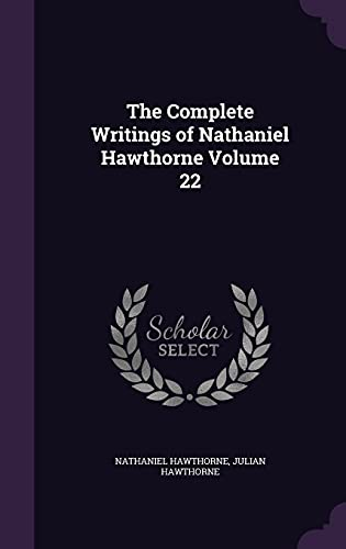 9781355818885: The Complete Writings of Nathaniel Hawthorne Volume 22