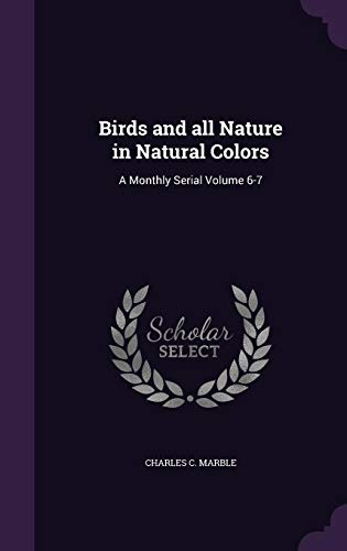 9781355821458: Birds and All Nature in Natural Colors: A Monthly Serial Volume 6-7