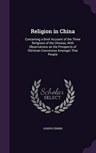 9781355828969: Religion in China: Containing a Brief Account of the Three Religions of the Chinese, with Observations on the Prospects of Christian Conversion Amongst That People