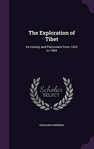 The Exploration of Tibet: Its History and: Graham Sandberg