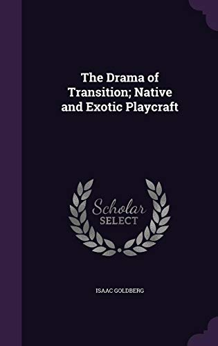 9781355845430: The Drama of Transition; Native and Exotic Playcraft