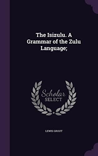 9781355845744: The Isizulu. a Grammar of the Zulu Language;