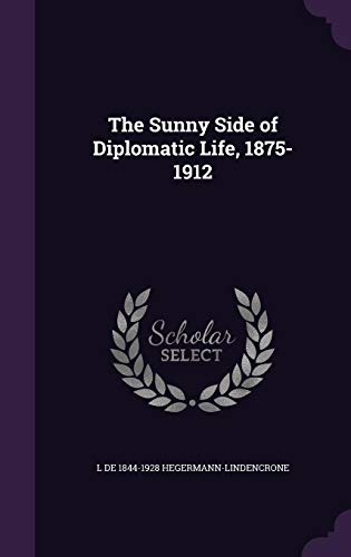 9781355847533: The Sunny Side of Diplomatic Life, 1875-1912