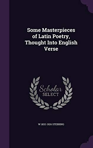 9781355848578: Some Masterpieces of Latin Poetry, Thought Into English Verse