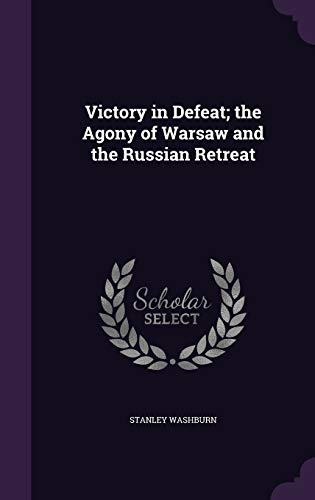 9781355854579: Victory in Defeat; The Agony of Warsaw and the Russian Retreat