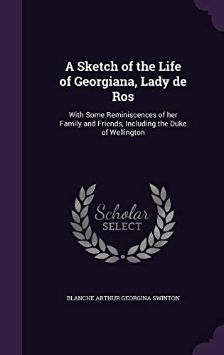 9781355854616: A Sketch of the Life of Georgiana, Lady de Ros: With Some Reminiscences of Her Family and Friends, Including the Duke of Wellington