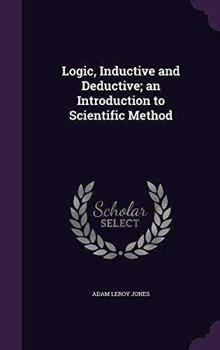 9781355864288: Logic, Inductive and Deductive; An Introduction to Scientific Method