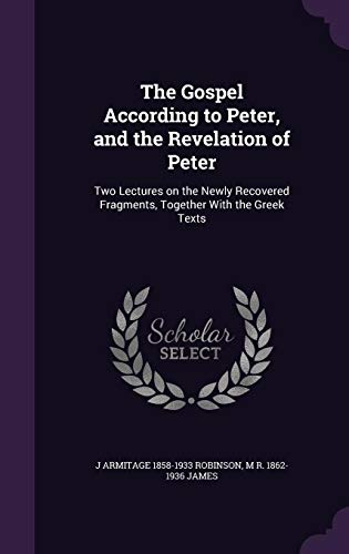 9781355864752: The Gospel According to Peter, and the Revelation of Peter: Two Lectures on the Newly Recovered Fragments, Together with the Greek Texts