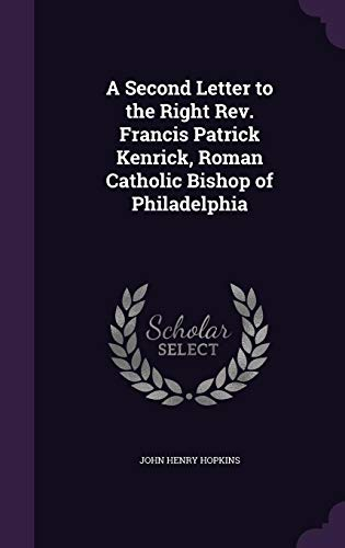 9781355870944: A Second Letter to the Right REV. Francis Patrick Kenrick, Roman Catholic Bishop of Philadelphia