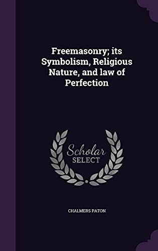 9781355876076: Freemasonry; Its Symbolism, Religious Nature, and Law of Perfection