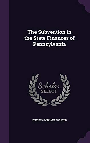 9781355879664: The Subvention in the State Finances of Pennsylvania