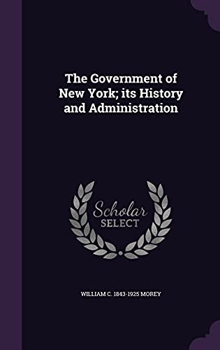 9781355883098: The Government of New York; Its History and Administration
