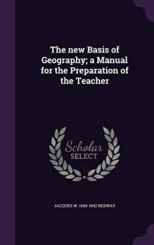 9781355885924: The New Basis of Geography; A Manual for the Preparation of the Teacher