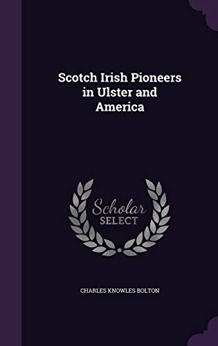 9781355899846: Scotch Irish Pioneers in Ulster and America