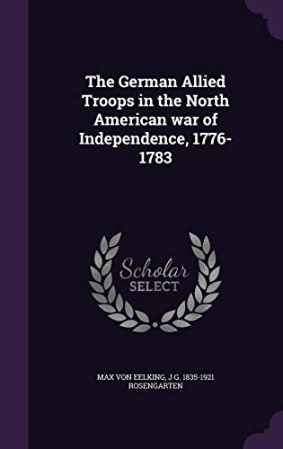 9781355900061: The German Allied Troops in the North American War of Independence, 1776-1783