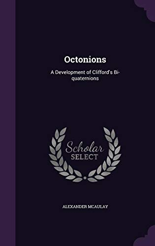 9781355902591: Octonions: A Development of Clifford's Bi-Quaternions