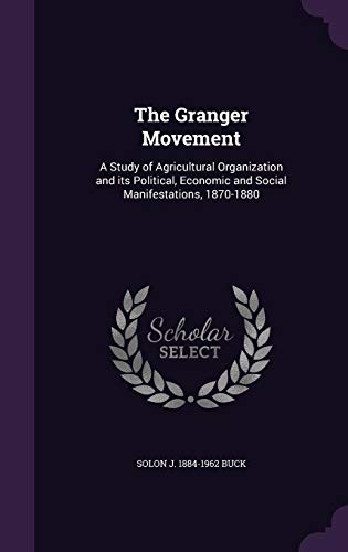 9781355927860: The Granger Movement: A Study of Agricultural Organization and Its Political, Economic and Social Manifestations, 1870-1880