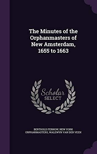 9781355928638: The Minutes of the Orphanmasters of New Amsterdam, 1655 to 1663