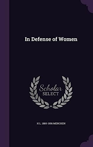 In Defense of Women: H L 1880-1956 Mencken