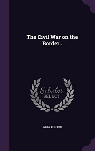 9781355931973: The Civil War on the Border..